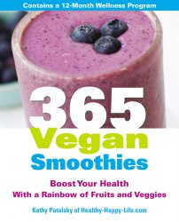 365 Vegan Smoothies: Boost Your Health With a Rainbow of Fruits and Veggies