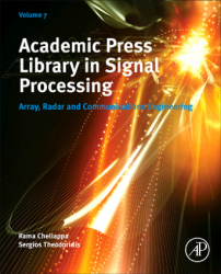 Academic Press Library in Signal Processing, Volume 7 : Array, Radar and Communications Engineering