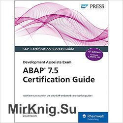 ABAP 7.5 Certification Guide - The SAP-Endorsed Certification Series