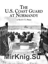 The U.S. Coast Guard at Normandy - «ВОЕННАЯ ИСТОРИЯ»