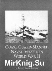 Coast Guard: Manned Naval Vessels in World War II - «ВОЕННАЯ ИСТОРИЯ»