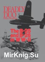 Deadly Duo: The B-25 and B-26 in WWII - «ВОЕННАЯ ИСТОРИЯ»