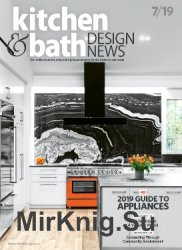 Kitchen & Bath Design News - July 2019
