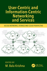 User-Centric and Information-Centric Networking and Services : Access Networks, Storage and Cloud Perspective