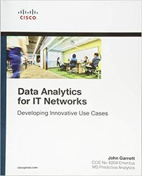 Data Analytics for IT Networks: Developing Innovative Use Cases (Final version)