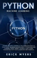 Python Machine Learning Is The Complete Guide To Everything You Need To Know About Python Machine Learning