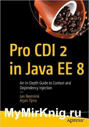Pro CDI 2 in Java EE 8: An In-Depth Guide to Context and Dependency Injection