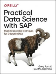 Practical Data Science with SAP: Machine Learning Techniques for Enterprise Data, First Edition