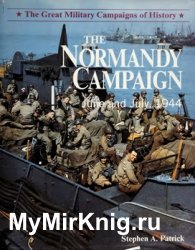 The Normandy Campaign, June and July 1944