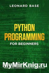 Python Programming for Beginners: The ultimate crash course in Python programming