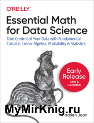 Essential Math for Data Science (Early Release)