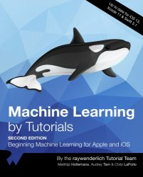 Machine Learning by Tutorials (2nd Edition)