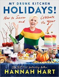 My Drunk Kitchen Holidays!: How to Savor and Celebrate the Year