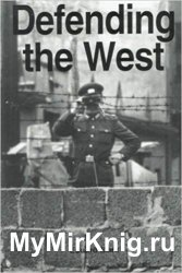 Defending the West - The United States Air Force and European Security 1946-1998