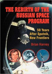 The Rebirth of the Russian Space Program: 50 Years after Sputnik, New Frontiers