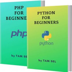 Python and PHP For Beginners: 2 Books in 1 - Learn Coding Fast! PYTHON AND PHP Crash Course, A Quick Start Guide