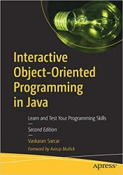 Interactive Object-Oriented Programming in Java: Learn and Test Your Programming Skills, 2nd Edition