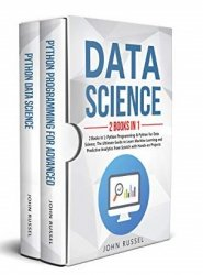 Data Science: 2 Books in 1: Python Programming & Python for Data Science, The Ultimate Guide to Learn Machine Learning