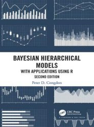 Bayesian Hierarchical Models: With Applications Using R, 2nd Edition