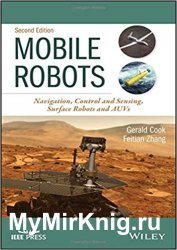 Mobile Robots: Navigation, Control and Sensing, Surface Robots and AUVs Second Edition