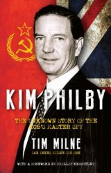 Kim Philby: The Unknown Story of the KGB's Master-Spy