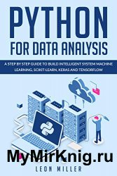 Python For Data Analysis: A Step By Step Guide To Build Intelligent System Machine Learning