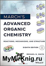 March's Advanced Organic Chemistry: Reactions, Mechanisms, and Structure 8th Edition
