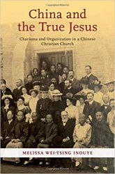 China and the True Jesus: Charisma and Organization in a Chinese Christian Church