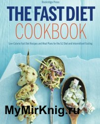 The fast diet cookbook : low-calorie fast diet recipes and meal plans for the 5:2 diet and intermittent fasting