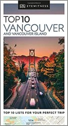 DK Eyewitness Top 10 Vancouver and Vancouver Island (2020)