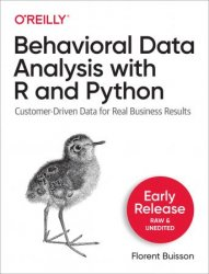 Behavioral Data Analysis with R and Python (Early Release)