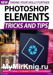 Photoshop Elements, Tricks and Tips 2nd Edition 2020