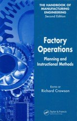 The Handbook of Manufacturing Engineering (Volume 2, Factory Operations. Planning and Instructional Methods)