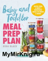 Baby and Toddler Meal Prep Plan: Batch Cook a Week's Nutritious Meals in Under 2 Hours