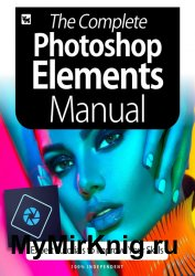 BDM's The Complete Photoshop Elements Manual 3dr Edition 2020
