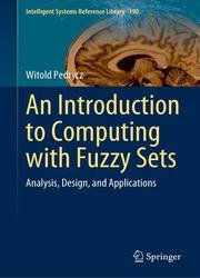 An Introduction to Computing with Fuzzy Sets: Analysis, Design, and Applications