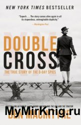 Double Cross: The True Story of the D-Day Spies, 2020 Edition
