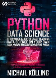 Python Data Science: After work guide to start learning Data Science on your own. Avoid common beginners mistakes of coding
