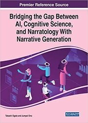 Bridging the Gap Between AI, Cognitive Science, and Narratology With Narrative Generation