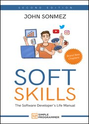 Soft Skills: The Software Developer's Life Manual, 2nd Edition