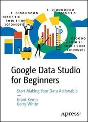Google Data Studio for Beginners: Tools to Make Your Data Actionable