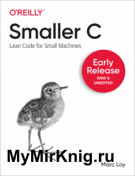 Smaller C: Lean Code for Small Machines (Early Release)