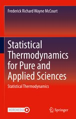 Statistical Thermodynamics for Pure and Applied Sciences: Statistical Thermodynamics