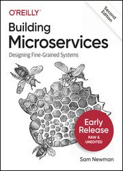 Building Microservices: Designing Fine-Grained Systems, 2nd Edition (Fifth Early Release)
