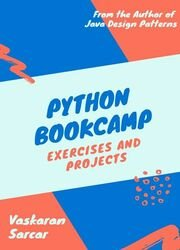 Python Bookcamp: Exercises and Projects