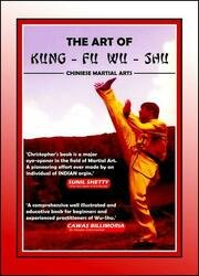 The Art of Kung Fu Wu Shu: Chinese Martial Arts, 3rd edition
